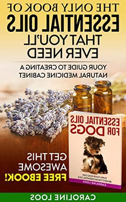 Essential Oils: The Only Book of Essential Oils that You'l